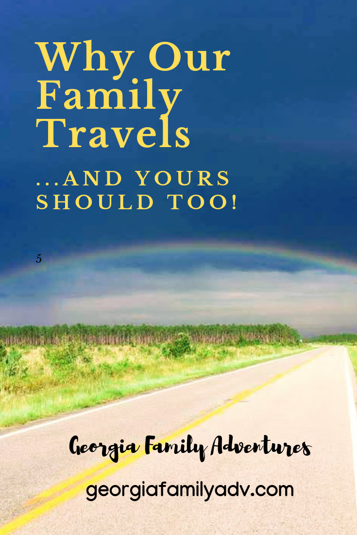 Why our family travels-Georgia Family Adventures